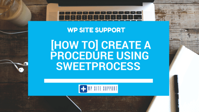 [How to] Create a Procedure Using SweetProcess