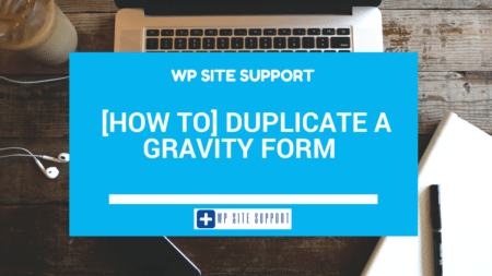 [How to] Duplicate a Gravity Form