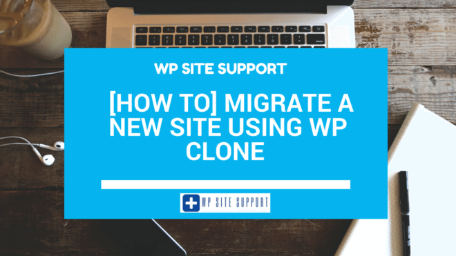 [How to] Migrate a New Site using WP CLONE